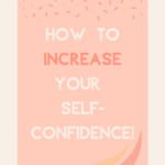 How to increase your self-confidence
