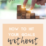 How to hit your goals without overwhelm